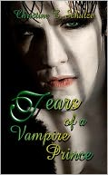 Tears of a Vampire Prince by Christine E. Schulze: NOOK Book Cover