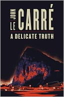 A Delicate Truth by John le Carré: Book Cover