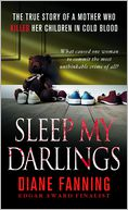 Sleep My Darlings by Diane Fanning: NOOK Book Cover