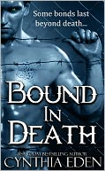 Bound In Death (A Vampire and Werewolf Romance) by Cynthia Eden: NOOK Book Cover