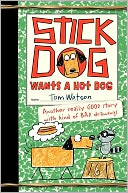 Stick Dog Wants a Hot Dog by Tom Watson: Book Cover