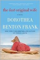 The Last Original Wife by Dorothea Benton Frank: Book Cover