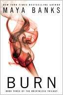 Burn (The Breathless Trilogy #3) by Maya Banks: NOOK Book Cover