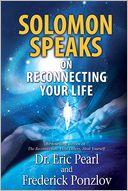 Solomon Speaks on Reconnecting Your Life by Eric Pearl: NOOK Book Cover