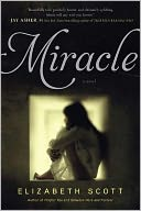 Miracle by Elizabeth Scott: Book Cover