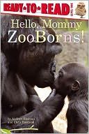 Hello, Mommy ZooBorns! by Andrew Bleiman: Book Cover