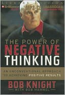 The Power of Negative Thinking by Bob Knight: Audiobook Cover