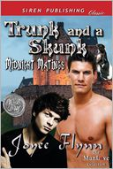 Trunk and a Skunk [Midnight Matings] (Siren Publishing Classic Manlove) by Joyee Flynn: Book Cover