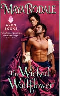 The Wicked Wallflower by Maya Rodale: Book Cover