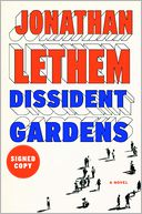 Dissident Gardens (Signed Edition) by Jonathan Lethem: Book Cover