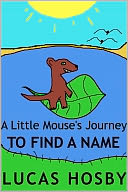 A Little Mouse's Journey by Lucas Hosby: NOOK Book Cover