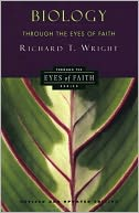 Biology Through the Eyes of Faith by Richard Wright: NOOK Book Cover