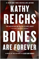 Bones Are Forever (Temperance Brennan Series #15) by Kathy Reichs: NOOK Book Cover