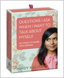 Questions I Ask When I Want to Talk About Myself by Mindy Kaling: Gift Item Cover