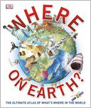 Where on Earth? by Dorling Kindersley Publishing Staff: Book Cover