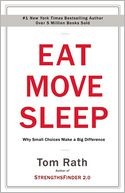 Eat Move Sleep by Tom Rath: Book Cover