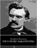 Thus Spoke Zarathustra by Friedrich Nietzsche: NOOK Book Cover