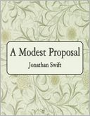 A Modest Proposal by Jonathan Swift: NOOK Book Cover