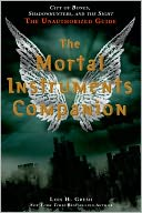 The Mortal Instruments Companion by Lois H. Gresh: Book Cover