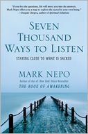 Seven Thousand Ways to Listen by Mark Nepo: Book Cover