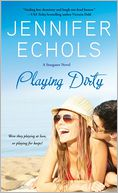 Playing Dirty by Jennifer Echols: Book Cover