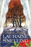 Dakota December and Dakota Destiny by Lauraine Snelling: Book Cover