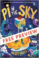 Pi in the Sky - FREE PREVIEW EDITION (The First 7 Chapters) by Wendy Mass: NOOK Book Cover