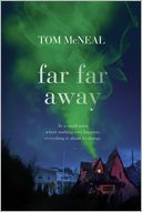 Far Far Away by Tom McNeal: Book Cover