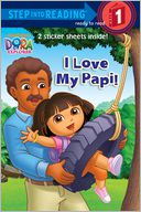 I Love My Papi! (Dora the Explorer Series) by Alison Inches: Book Cover