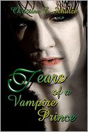 Tears of a Vampire Prince by Christine E. Schulze: Book Cover