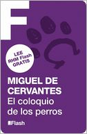 El coloquio de los perros (RHM Flash) by Miguel de Cervantes: NOOK Book Cover