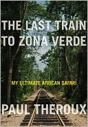 The Last Train to Zona Verde by Paul Theroux: NOOK Book Cover