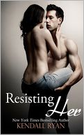 Resisting Her by Kendall Ryan: NOOK Book Cover