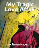 My Tragic Love Affair by Steven Hager: NOOK Book Cover