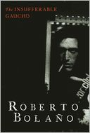The Insufferable Gaucho by Roberto Bolaño: Book Cover