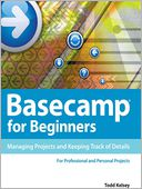 Basecamp for Beginners by Todd Kelsey: NOOK Book Cover