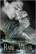 His Perfect Passion by Raine Miller: Book Cover