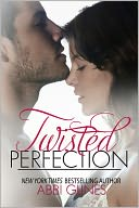 Twisted Perfection by Abbi Glines: NOOK Book Cover