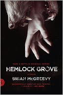 Hemlock Grove by Brian McGreevy: Book Cover