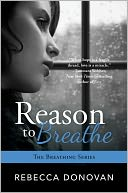 Reason to Breathe by Rebecca Donovan: Book Cover