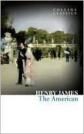 The American (Collins Classics) by Henry James: NOOK Book Cover