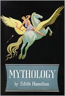 Mythology by Edith Hamilton: Book Cover