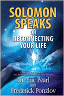 Solomon Speaks on Reconnecting Your Life by Eric Pearl: Book Cover