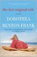 The Last Original Wife by Dorothea Benton Frank: NOOK Book Cover
