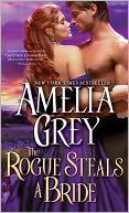 Rogue Steals a Bride by Amelia Grey: NOOK Book Cover
