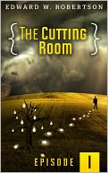 The Cutting Room by Edward W. Robertson: NOOK Book Cover