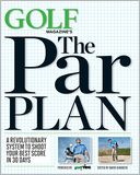 GOLF Magazine's The Par Plan by GOLF Magazine: Book Cover