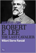 Robert E. Lee by Willard Sterne Randall: NOOK Book Cover