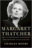 Margaret Thatcher by Charles Moore: Book Cover