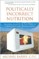 Politically Incorrect Nutrition by Michael Barbee: Book Cover